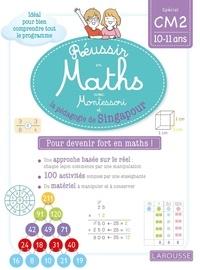 Delphine Urvoy - Réussir en maths avec Montessori et la pédagogie de Singapour - Spécial CM2 10-11 ans.