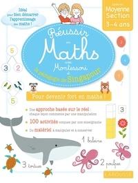 Delphine Urvoy - Réussir en maths avec Montessori et la pédagogie de Singapour - Petite et Moyenne Sections.