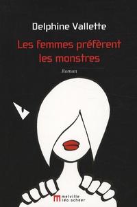 Delphine Valette - Les femmes préfèrent les monstres.