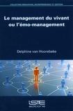 Delphine Van Hoorebeke - Le management du vivant ou l'émo-management.