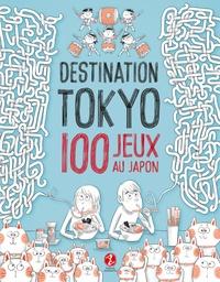 Delphine Vaufrey et Alexandre Bonnefoy - Destination Tokyo - 100 jeux au Japon.