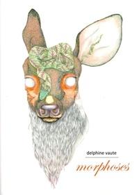 Delphine Vaute - Morphoses.