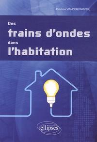 Des trains dondes dans lhabitation.pdf