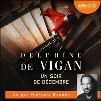 Delphine Vigan - Un soir de décembre.