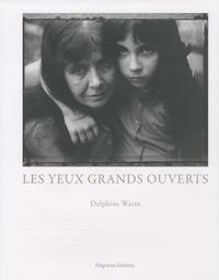 Delphine Warin et Edith Thoueille - Les yeux grands ouverts. 1 CD audio
