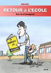 Delucq - Retour à l'école - Une vie d'enseignant.