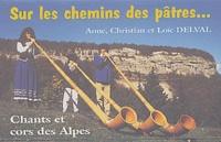 Christian Delval et Loïc Delval - Sur les chemins des pâtres... - Chants et cors des Alpes.