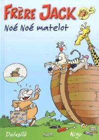 Delvallé et  Nigo - Frère Jack : Noé Noé matelot.