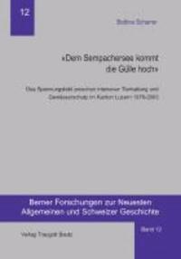 """""""Dem Sempachersee kommt die Gülle hoch"""" - Das Spannungsfeld zwischen intensiver Tierhaltung und Gewässerschutz im Kanton Luzern 1976 - 2003."""