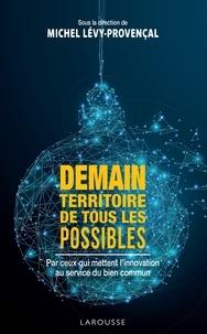 Michel Lévy-Provençal - Demain, territoire de tous les possibles.
