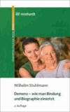 Demenz braucht Bindung - Wie man Biographiearbeit in der Altenpflege einsetzt.