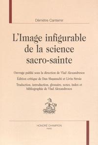 Démètre Cantemir - L'image infigurable de la science sacro-sainte.