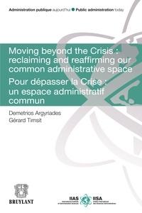 Demetrios Argyriades et Gérard Timsit - Pour dépasser la Crise : un espace administratif commun.