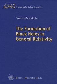 Demetrios Christodoulou - The Formation of Black Holes in General Relativity.