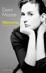 Demi Moore - Mémoires - L'envers d'une vie.