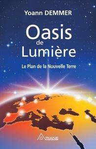 Demmer Yoann et Carl Lemyre - Oasis de Lumière - Le Plan de la Nouvelle Terre.