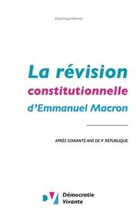 Démocratie vivante et Dominique Villemot - La révision constitutionnelle d'Emmanuel Macron - après soixante ans de Ve République.