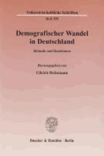 Demografischer Wandel in Deutschland - Befunde und Reaktionen.