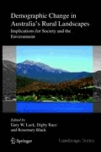 Gary W. Luck - Demographic Change in Australia's Rural Landscapes - Implications for Society and the Environment.