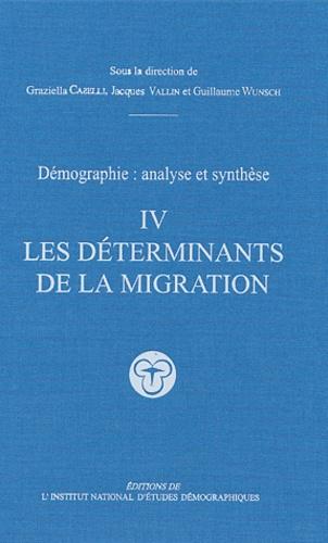 Graziella Caselli - Démographie : analyse et synthèse - Tome 4, Les déterminants de la migration.
