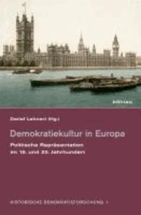 Demokratiekultur in Europa - Politische Repräsentation im 19. und 20. Jahrhundert.