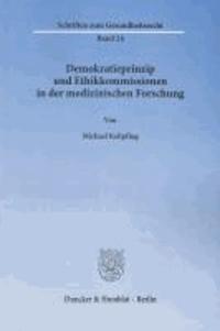 Demokratieprinzip und Ethikkommissionen in der medizinischen Forschung.