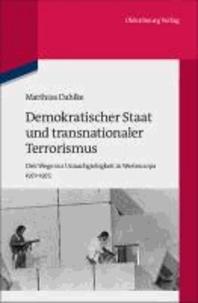 Demokratischer Staat und transnationaler Terrorismus - Drei Wege zur Unnachgiebigkeit in Westeuropa 1972-1975.