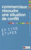 Demos Editions - Commerciaux : résoudre une situation de conflit en cinq étapes.