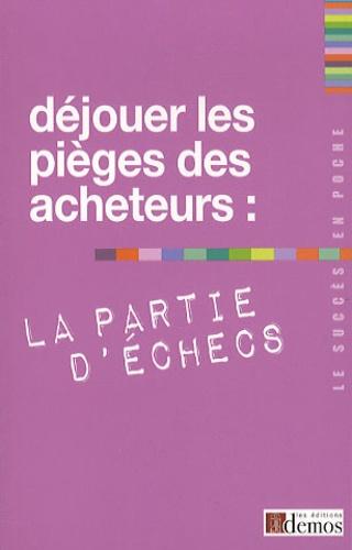 Demos Editions - Déjouer les pièges des acheteurs : la partie d'échecs.