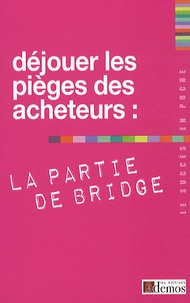Demos Editions - Déjouer les pièges des acheteurs : la partie de bridge.