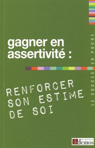 Demos Editions - Gagner en assertivité : renforcer son estime de soi.