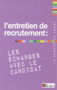 Demos Editions - L'entretien de recrutement : les échanges avec le candidat.