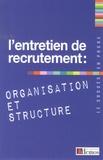 Demos Editions - L'entretien de recrutement : organisation et structure.