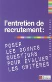 Demos Editions - L'entretien de recrutement : poser les bonnes questions pour évaluer les critères.