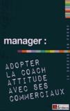 Demos Editions - Manager : adoptez la coach attitude avec ses commerciaux.