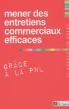 Demos Editions - Mener des entretiens commerciaux efficaces grâce à la PNL.