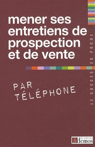 Mener ses entretiens de prospection et de vente par téléphone.pdf