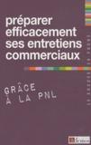Demos Editions - Préparer efficacement ses entretiens commerciaux grâce à la PNL.