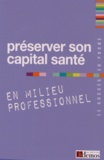 Demos Editions - Préserver son capital santé en milieu professionnel.