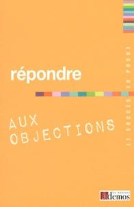 Demos Editions - Répondre aux objections.