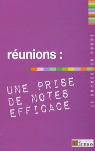 Demos Editions - Réunions : une prise de notes efficace.