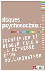 Demos Editions - Risques psychosociaux : identifier et réagir face à la détresse d'un collaborateur.