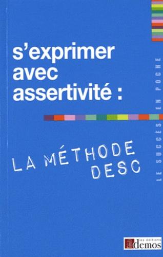 Demos Editions - S'exprimer avec assertivité : la méthode DESC.