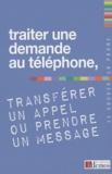 Demos Editions - Traiter une demande au téléphone, transférer un appel ou prendre un message.