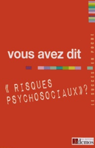 """Demos Editions - Vous avez dit """"risques psychosociaux"""" ?."""