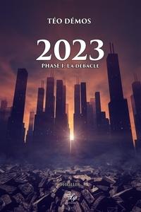 Demos Teo - 2023 - Phase 1 : La débâcle.