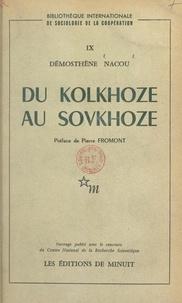 Démosthène Nacou et Henri Desroche - Du kolkhoze au sovkhoze - Commune, artel, toze, kolkhoze, M. T. S., sovkhoze.