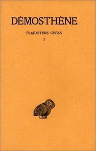 Démosthène - Plaidoyers civils - Tome 1, Discours XXVII-XXXVIII.