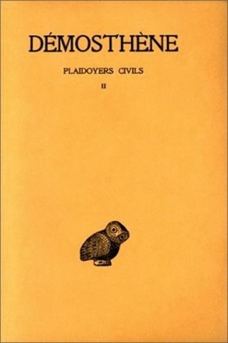 Démosthène - Plaidoyers civils - Tome 2, Discours 39-48.