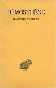 Démosthène - Plaidoyers politiques - Tome 1.